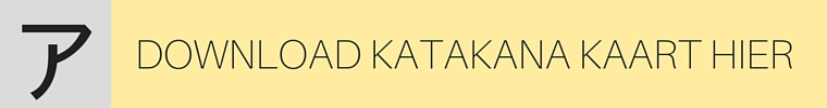 DOWNLOAD KATAKANA KAART HIER